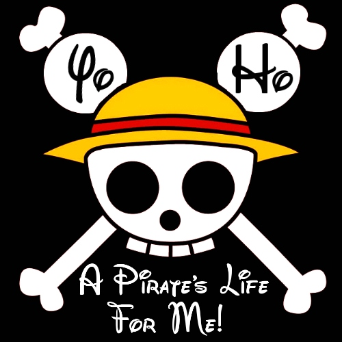 YO HO, A PIRATE'S LIFE FOR ME
