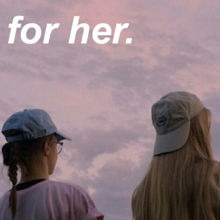 for her.