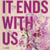 It Ends With Us: Book Playlist