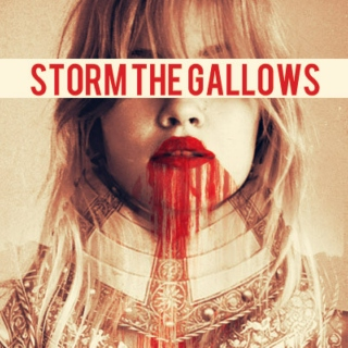 STORM THE GALLOWS
