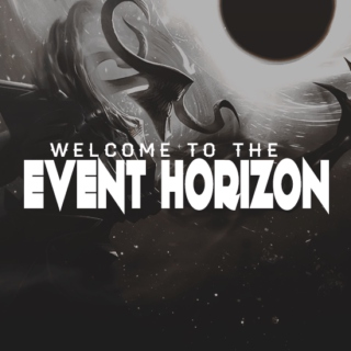 WELCOME TO THE EVENT HORIZON