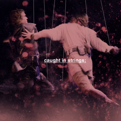 caught in strings;