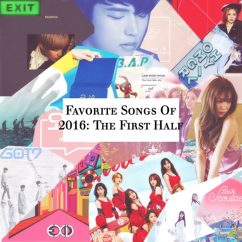 Fave Kpop Releases:;the first half of 2k16