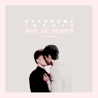 overcome in this war of hearts
