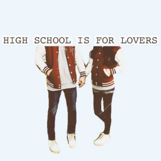 high school is for lovers