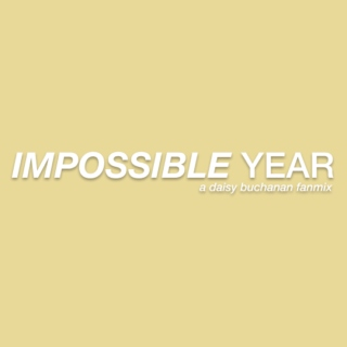 IMPOSSIBLE YEAR
