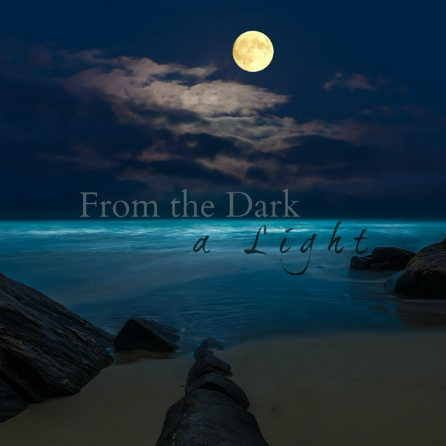 From the Dark a Light