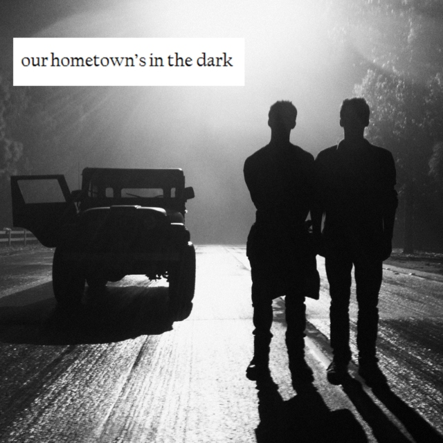our hometown's in the dark