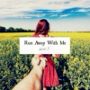 run away w. me: part 3