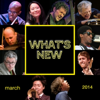 What's New: March 2014