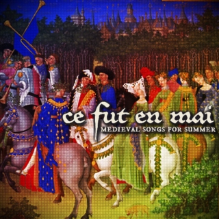 ce fut en mai: medieval songs for summer