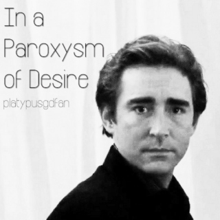 In A Paroxysm of Desire