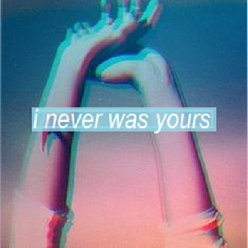 i never was yours