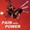 Pain Into Power