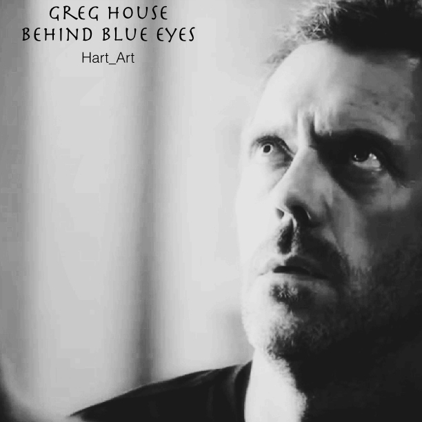 Gregory House   Behind Blue Eyes
