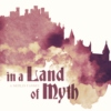 in a Land of Myth