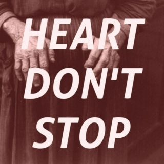 Heart Don't Stop