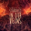 ignite the stardust in our veins