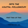 Into the Digital Millennium, Part 2