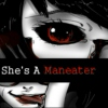 She's a Maneater (He Loves Her Anyways)