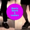 Shorty Shorts and Loafers!