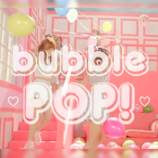 ~♡~BUBBLE POP!~♡~
