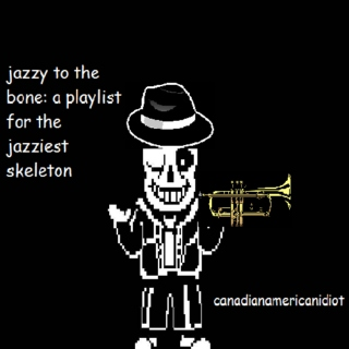 jazzy to the bone: a playlist for the jazziest skeleton