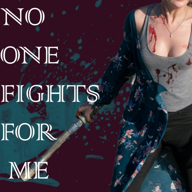 NO ONE FIGHTS FOR ME