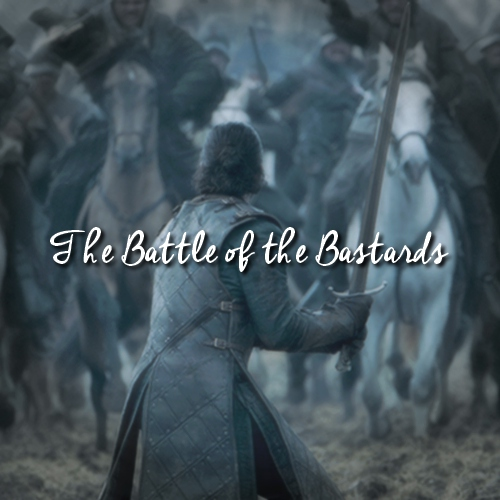 The Battle of the Bastards