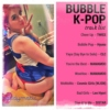 Bubble K-POP!