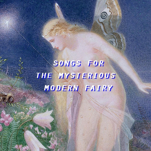 songs for the mysterious modern fairy