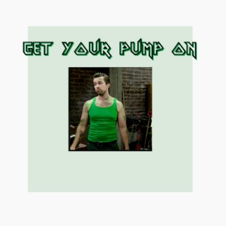 GET YOUR PUMP ON