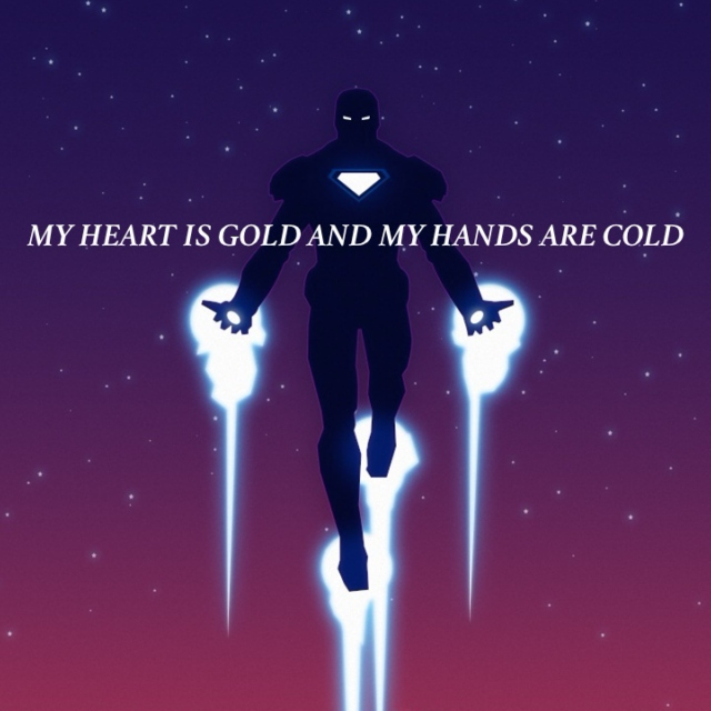 my heart is gold and my hands are cold