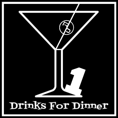 """Drinks For Dinner"" Series Uno"