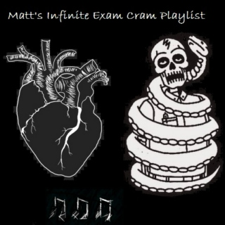 Matt's Infinite Exam Cram Playlist
