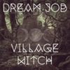 Dream job: village witch