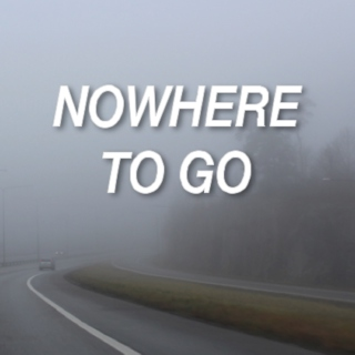 Nowhere to Go