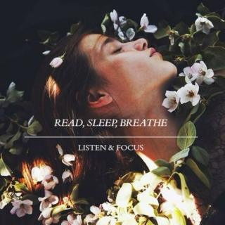 Read, Sleep, Breathe