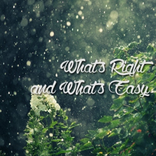 What's Right and What's Easy