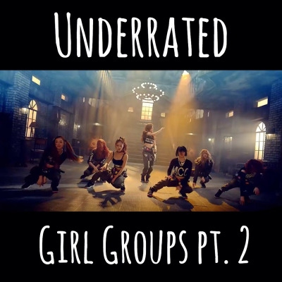 Underrated Girl Groups pt.2