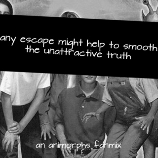 any escape might help to smooth the unattractive truth