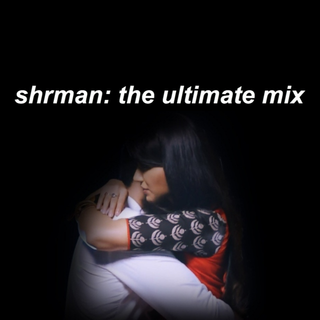 shrman: the ultimate mix