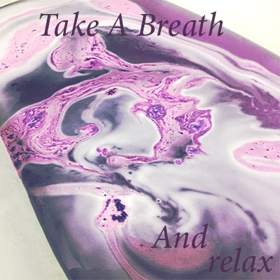 Take A Breath And Relax