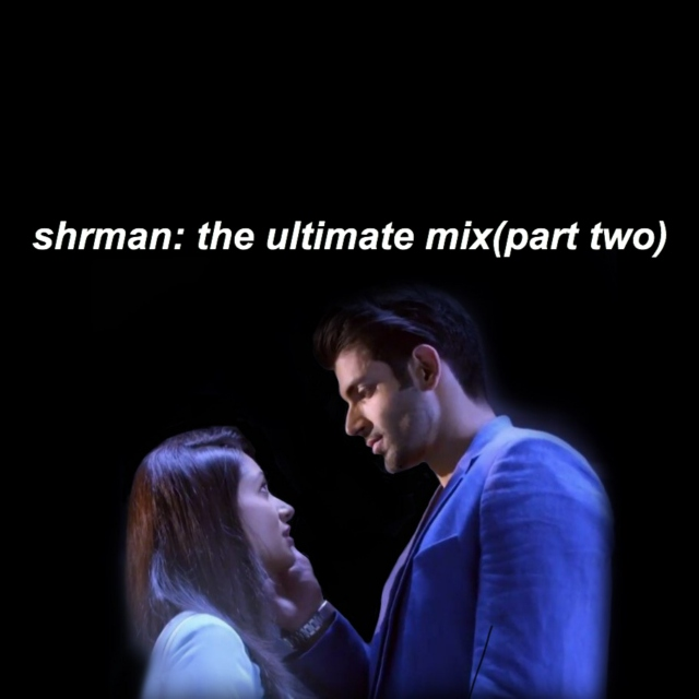 shrman: the ultimate mix(part two)
