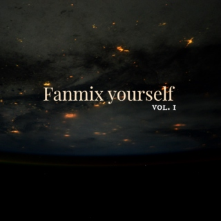 fanmix yourself pt1