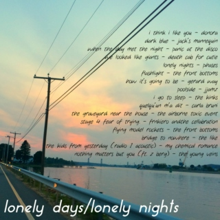 lonely days/lonely nights