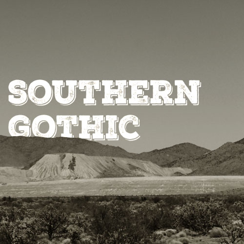southern gothic.
