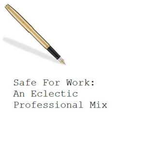Safe For Work: An Eclectic Professional Mix