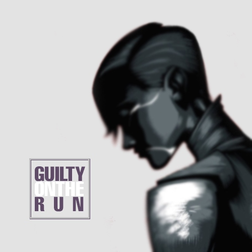 GUILTY ON THE RUN