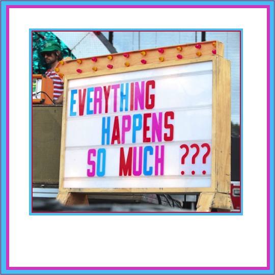 everything happens so much ???
